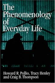 The phenomenology of everyday life by Howard R. Pollio