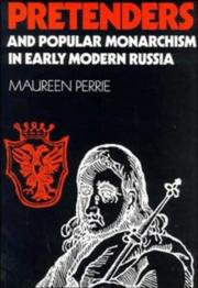 Pretenders and popular monarchism in early modern Russia by Maureen Perrie