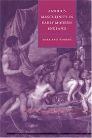 Anxious masculinity in early modern England by Mark Breitenberg