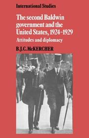 The second Baldwin government and the United States, 1924-1929 by B. J. C. McKercher