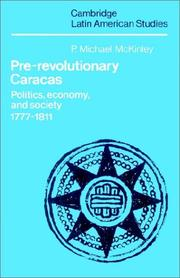 Pre-Revolutionary Caracas by P. Michael McKinley