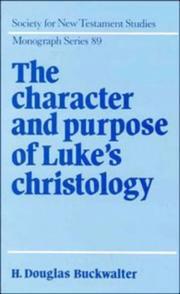 The character and purpose of Luke's christology PDF