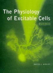 The physiology of excitable cells by David J. Aidley