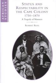 Status and respectability in the Cape Colony, 1750-1870 by Ross, Robert