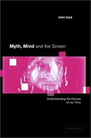 Myth, Mind and the Screen by John Izod