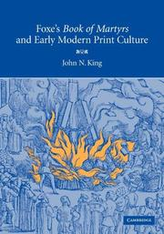 Foxe&#39;s &#39;Book of Martyrs&#39; and Early Modern Print Culture by John N. King