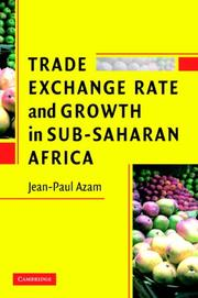Cover of: Trade, Exchange Rate, and Growth in Sub-Saharan Africa by Jean-Paul Azam