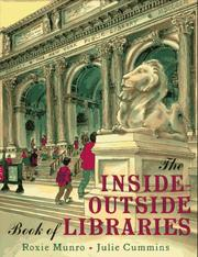 The inside-outside book of libraries by Roxie Munro