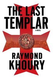 The Last Templar by Raymond Khoury