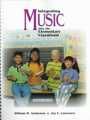 Integrating music into the elementary classroom by Anderson, William M.