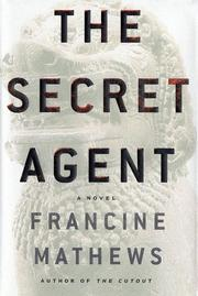 The secret agent by Francine Mathews