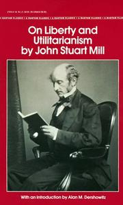 Cover of: On liberty ; and, Utilitarianism by John Stuart Mill