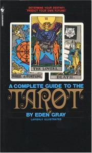A complete guide to the tarot by Eden Gray