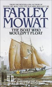 The boat who wouldn't float by Mowat, Farley., Farley Mowat