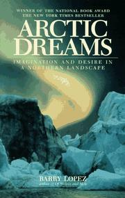 Arctic Dreams by Barry Lopez, Barry Holstun Lopez