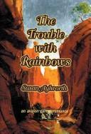 The trouble with rainbows PDF