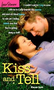 Cover of: Kiss and Tell (Love Stories, #29) by Kieran Scott