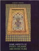 Some aspects of Indo-Islamic architecture by Subhash Parihar
