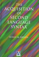 The acquistion of second-language syntax by Susan M. Braidi