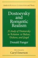 Dostoevsky and romantic realism by Donald Fanger, Donald Fanger