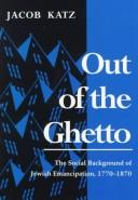 Out of the ghetto by Jacob Katz