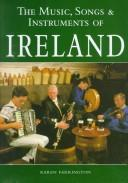 The music, songs & instruments of Ireland by Karen Farrington