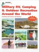 Military Rv, Camping and Outdoor Recreation Around the World PDF