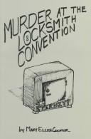 Murder at the locksmith convention by M. E. Cooper