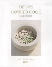 Delia's how to cook : Book three