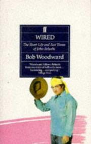 Wired by Bob Woodward
