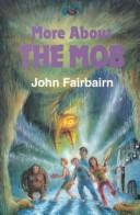 More about the mob by John Fairbairn