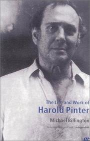The Life and Work of Harold Pinter by Michael Billington