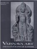 Vaiṣṇava art and iconography of Kashmir by Bansi Lal Malla