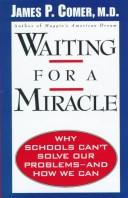 Cover of: Waiting for a miracle by James P. Comer