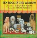 Ten dogs in the window by Claire Masurel