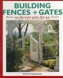 Building Fences + Gates by Richard Freudenberger