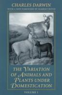 Cover of: The  variation of animals and plants under domestication by Charles Darwin