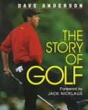Cover of: The story of golf by Anderson, Dave.