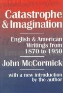 Catastrophe and imagination by McCormick, John