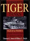Germany's Tiger Tanks by Thomas L. Jentz