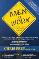 Cover of: Men at work by Chris L. Frey