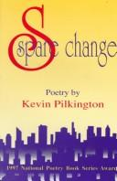 Spare change by Kevin Pilkington