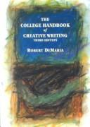 The college handbook of creative writing by Robert DeMaria