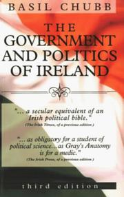 The government &amp; politics of Ireland by Basil Chubb