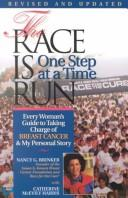 Cover of: The race is run one step at a time by Nancy Brinker