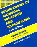 Foundations of bilingual education and bilingualism by Baker, Colin