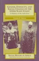 Gender, ethnicity, and social change on the upper slave coast by Sandra E. Greene