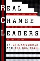 Cover of: Real change leaders by Jon R. Katzenbach