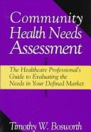 Community health needs assessment by Timothy W. Bosworth