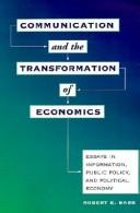 Communication and the Transformation of Economics by Robert E. Babe
